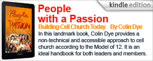 People with a Passion - Building Cell Church Today by Colin Dye - available on Kindle!!