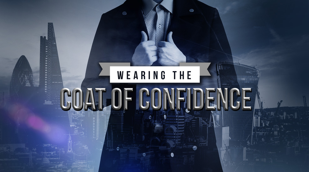 Wearing the Coat of Confidence