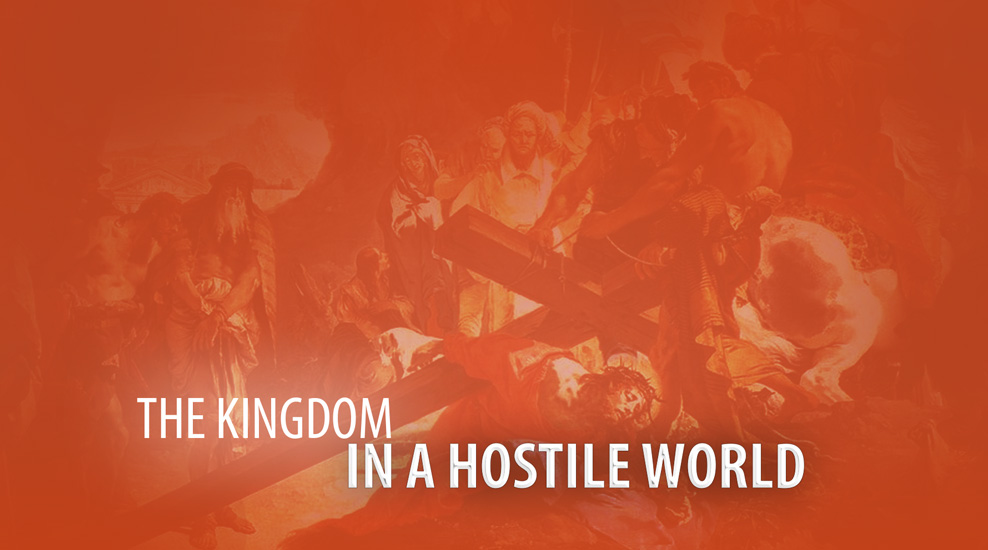 The Kingdom in a Hostile World