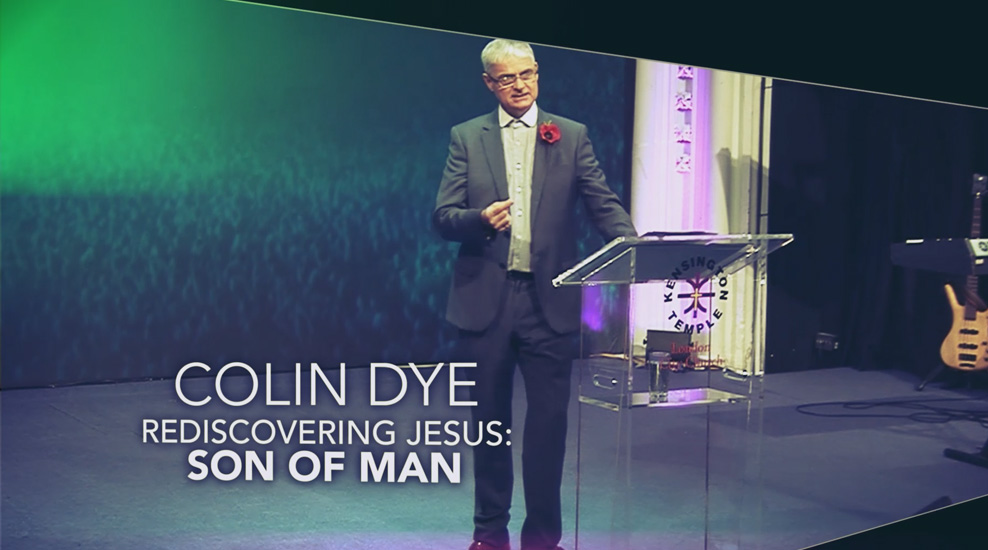 Colin Dye Rediscovering Jesus – Son of Man
