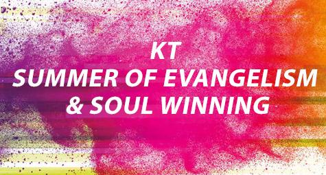 KT Summer of Evangelism and Soul Winning