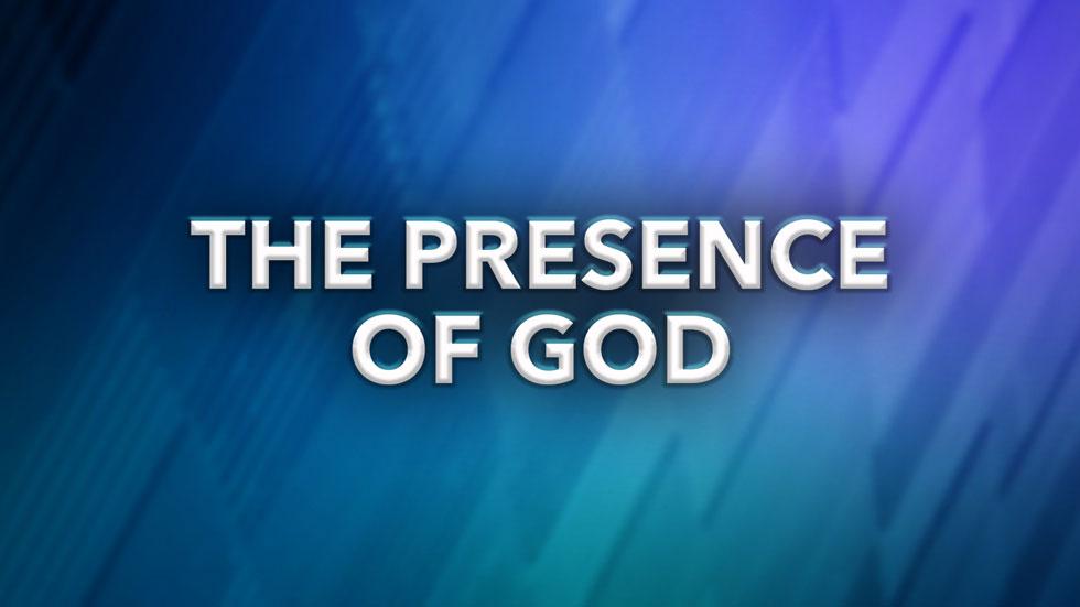 The Presence of God