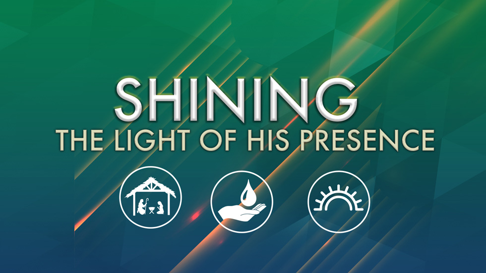 Shining the Light of His Presence