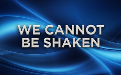 We Cannot Be Shaken
