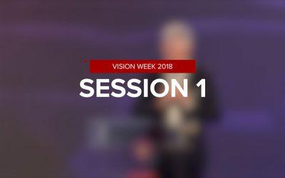 Vision Week 2018 – Session 1