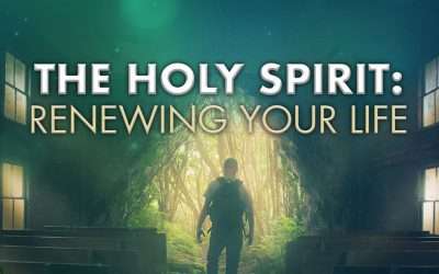 The Holy Spirit: Renewing Your Life