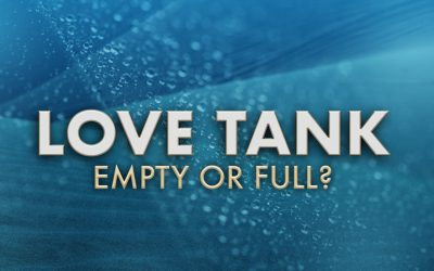 Love Tank: Empty or Full?